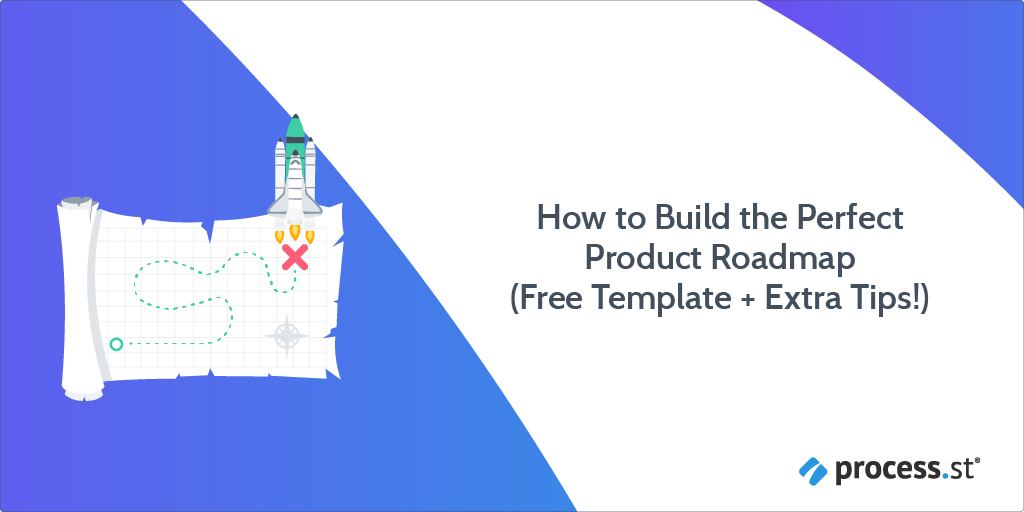 How to Build the Perfect Product Roadmap (Free Template + Extra Tips!)