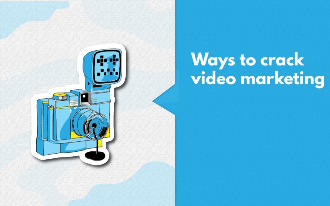 9 Steps To Create A Powerful Video Marketing Strategy