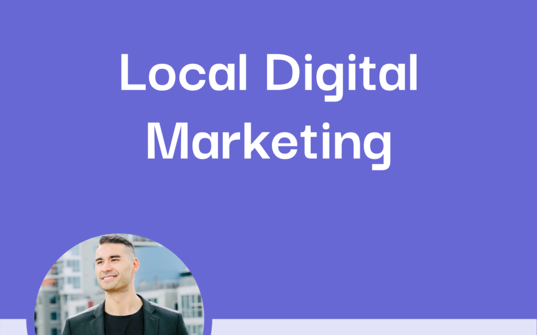 How to Tackle Local Digital Marketing with Douglas James