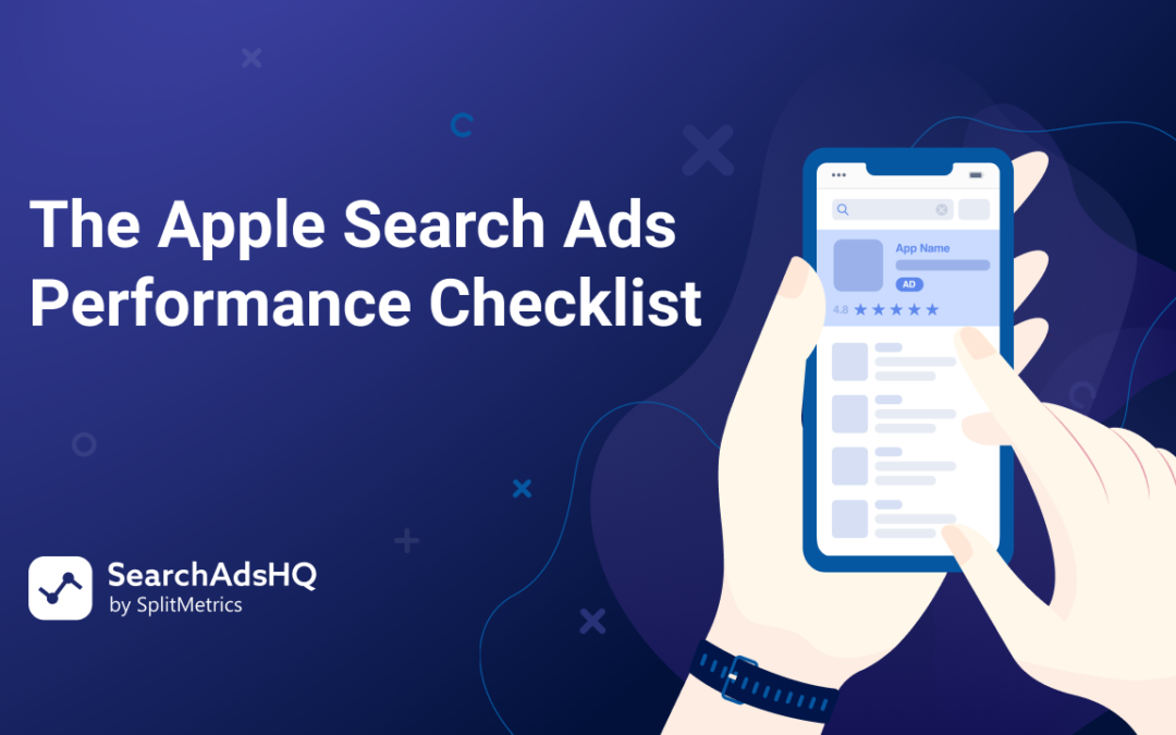 The Apple Search Ads Performance Checklist