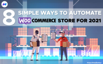8 Simple Ways to Automate WooCommerce Store for 2021