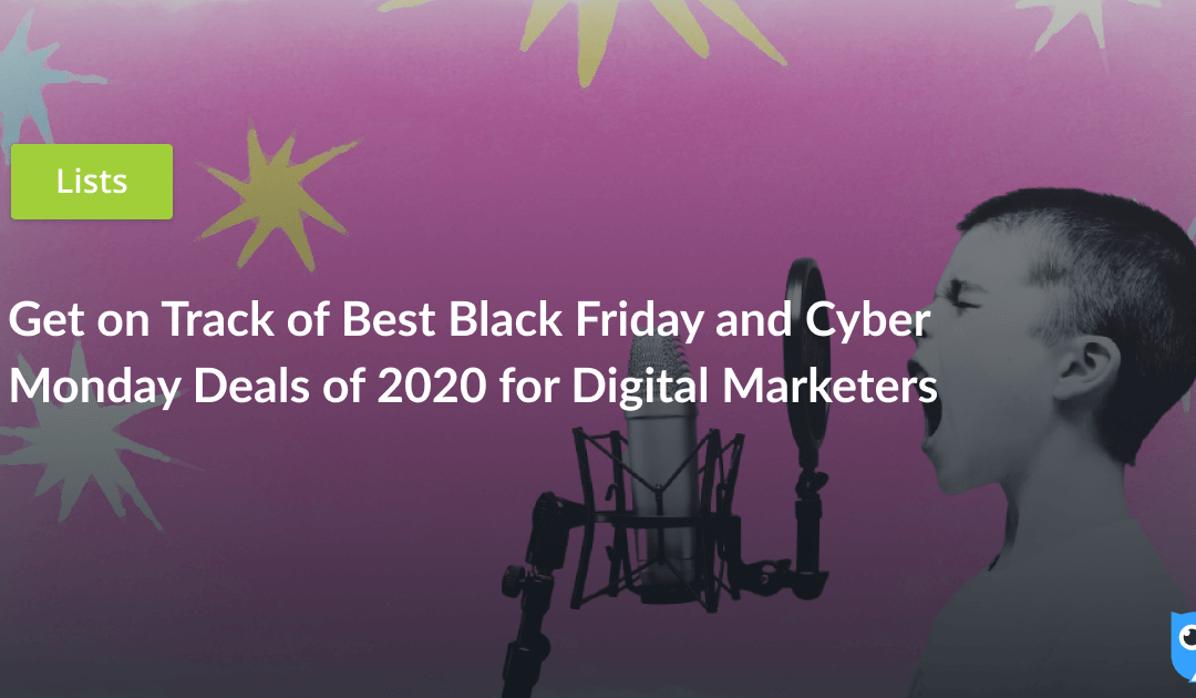 Best Black Friday and Cyber Monday Deals of 2020 for Digital Marketers