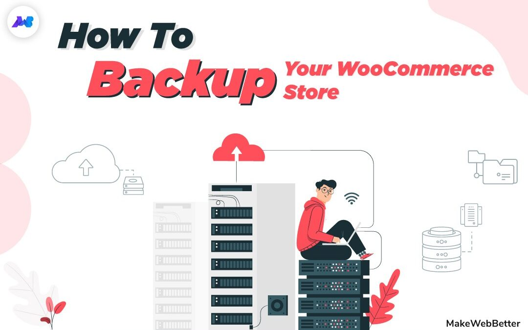 How to Backup Your WooCommerce Store?