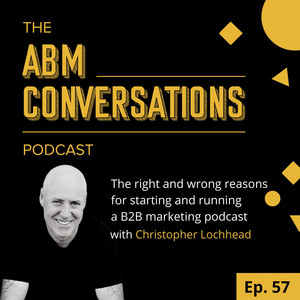Right and wrong reasons for running a B2B marketing podcast