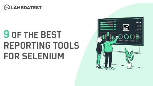 The Best Reporting Tools For Selenium