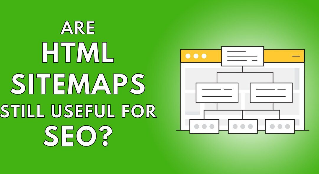 Do HTML Sitemaps Offer Any SEO Benefit?