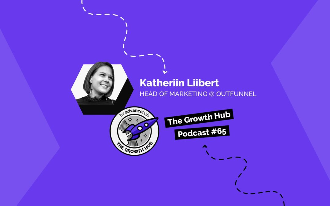 How To Grow Your SaaS Biz As A Solo Marketer with Katheriin Liibert, Head of Marketing at Outfunnel