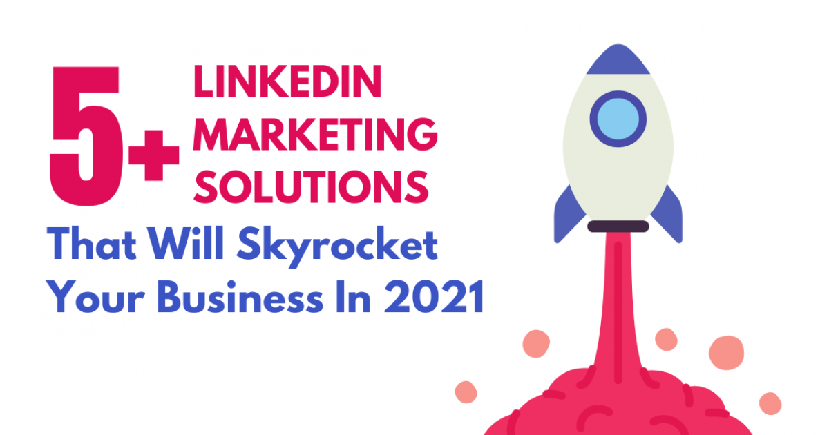 5-LinkedIn-Marketing-Solutions-That-Will