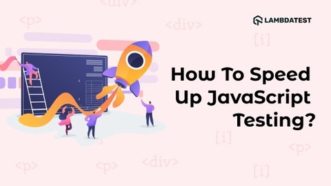 How To Speed Up JavaScript Testing With Selenium and WebDriverIO?