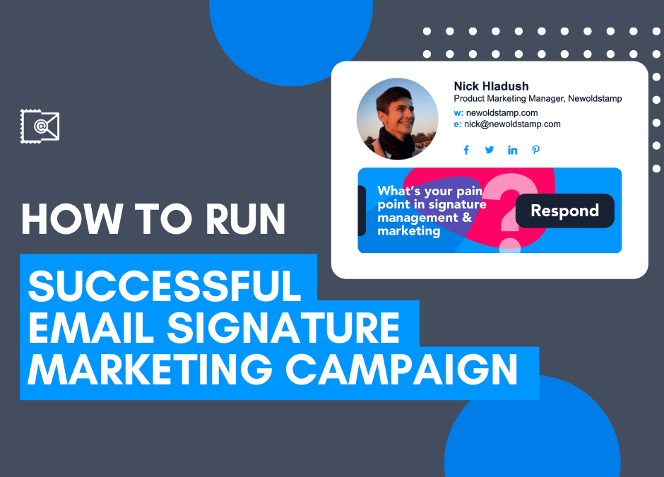 How To Run a Successful Email Signature Marketing Campaign