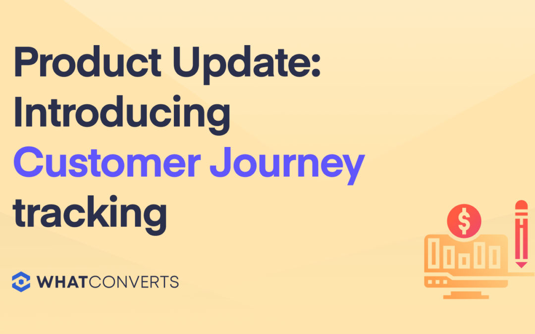 Product Update: Introducing Customer Journey Tracking