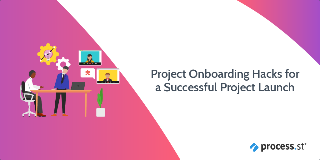 Project Onboarding Hacks for a Successful Project Launch
