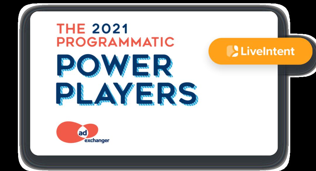 AdExchanger recognizes LiveIntent as 2021 Programmatic Power Player